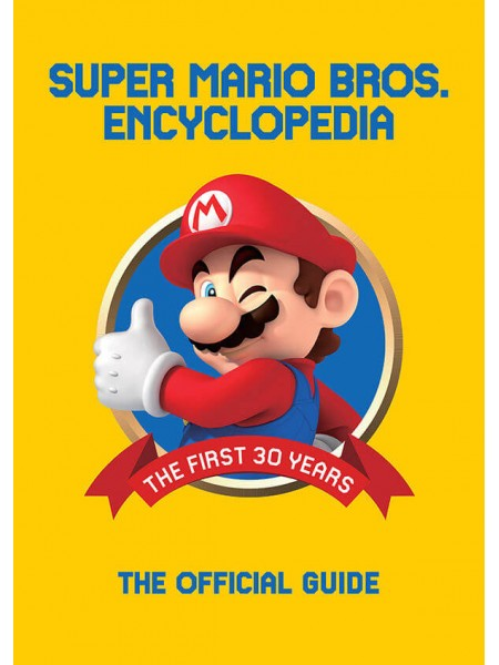 ЕНЦИКЛОПЕДІЯ SUPER MARIO ENCYCLOPEDIA: THE OFFICIAL GUIDE TO THE FIRST 30 YEARS HC